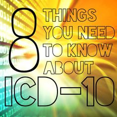 8 Things You Need to Know Now About ICD-10 | WebPT #ICD10 #compliance