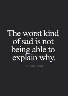 It& like dwelling on something, and the words come in sporadic episodes. Deep Quotes, True Quotes, Great Quotes, Sad Quotes About Love, Super Quotes, Dont Be Sad Quotes, Quotes About Being Depressed, Sad Day Quotes, Quotes About Crying