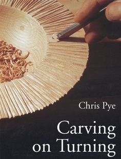 Carving On Turning ~ Paperback / Softback ~ Chris Pye – Woodworking 2020 Woodworking Inspiration, Cool Woodworking Projects, Wood Turning Projects, Wood Projects, Got Wood, Wooden Art, Wooden Plates, Wood Bowls, Wood Lathe