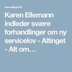 Karen Ellemann indleder svære forhandlinger om ny servicelov - Altinget - Alt om…
