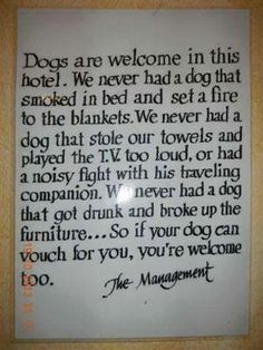 Dogs are welcome...