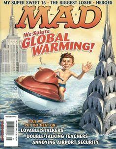 We Salute Global Warming Mad Magazine My Super Sweet 16, Mad Magazine, Magazine Covers, Mad Tv, Gugu, Mad World, You Mad, Humor, Global Warming