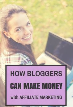 How bloggers can make money with affiliate marketing - TheBloggerNetwork.com