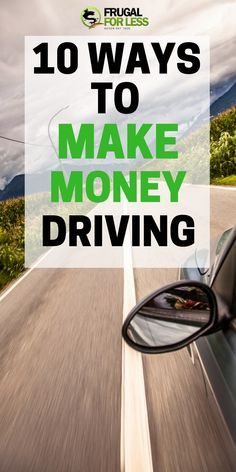 10 Ways To Make Money Driving - Frugal For Less Make Quick Money, Quick Cash, How To Raise Money, How To Make, Single Mom Jobs, Money Making Websites, Driving Jobs, Earn Money From Home, Extra Money