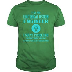 Electrical Design Engineer I Solve Problem Job Title Shirts #gift #ideas #Popular #Everything #Videos #Shop #Animals #pets #Architecture #Art #Cars #motorcycles #Celebrities #DIY #crafts #Design #Education #Entertainment #Food #drink #Gardening #Geek #Hair #beauty #Health #fitness #History #Holidays #events #Home decor #Humor #Illustrations #posters #Kids #parenting #Men #Outdoors #Photography #Products #Quotes #Science #nature #Sports #Tattoos #Technology #Travel #Weddings #Women