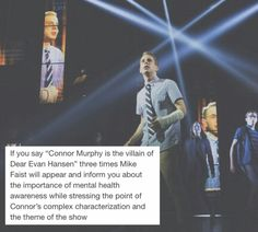 I would do this just to meet Mike Faist but Connor is definitely not the villain>>same