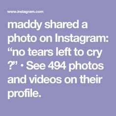 """maddy shared a photo on Instagram: """"no tears left to cry 🌈"""" • See 494 photos and videos on their profile. Famous Girls, Crying, Profile, Photo And Video, Videos, Photos, Instagram, User Profile, Pictures"""