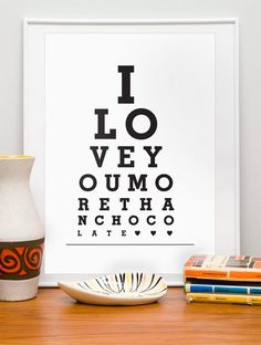 Anniversary gift print, eyechart poster, quote art, love, words decor, custom color  I love you more then chocolate A3 or A4 11x14 or 8x10. $15.00, via Etsy.