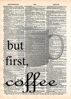 """but first, Coffee"" Quote. coffee dictionary art print, would look great in your the kitchen or office coffee bar! These unique and original artwork are printed on authentic vintage early 1900's dicti"