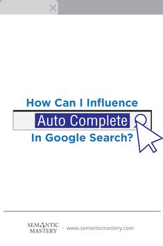 How Can I Influence Auto Complete In Google Search? #SEO via http://semanticmastery.com/how-can-i-influence-auto-complete-in-google-search/