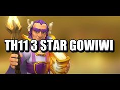 Gowiwi 3 Star Attack - TH11 vs TH11