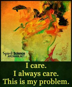 I care.. Deep Thought Quotes, Serious Quotes, Nature Quotes, I Care, Just For Laughs, Spirit Animal, Deep Thoughts, Relationship Quotes, Spirituality