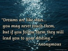Quotes with Pictures On Them | Are Like Stars. You May Never Touch Them, But If You Follow Them ...