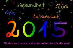 Gesundheit, Erfolg, Glück, Zufriedenheit. All das und noch viel mehr wünsche ich dir sehr! Animierte Neujahrskarte für 2015