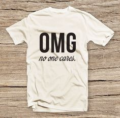 OMG no one cares T-shirt cept in PINK----GETTING ONE