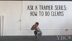 Ask A Trainer Series - How to do Cleans - Olympic Lifts