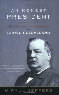 An Honest President: The Life and Presidencies of Grover Cleveland Best Us Presidents, Presidents Book, First Citizens, Grover Cleveland, Reading Rainbow, Historical Fiction, Presidential Election, Nonfiction Books, The Life