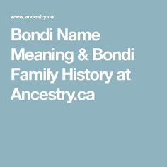 Bondi Name Meaning & Bondi Family History at Ancestry.ca