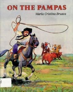On the Pampas: Maria Cristina Brusca  MAY