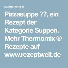 Pizzasuppe 🇮🇹, ein Rezept der Kategorie Suppen. Mehr Thermomix ® Rezepte auf www.rezeptwelt.de