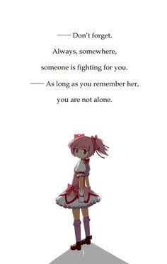 Non dimenticare. Sempre, da qualche parte, qualcuno sta combattendo per te. Finchè ti ricorderai di lei, non sarai solo.