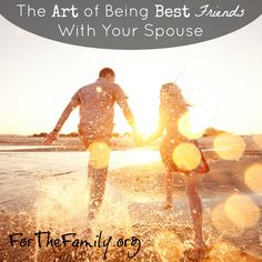 The Art of Being Best Friends with Your Spouse - for the family