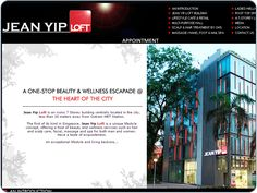 http://www.cheapwebdesign.com.sg/index.php/en/component/content/article/10-portfolio/cms-website/38-jean-yip-loft ean Yip Loft is an iconic 7 Storey building centrally located in the city, less than 30 meters away from Outram MRT Station.  The first of its kind in Singapore, Jean Yip Loft is a unique lifestyle concept, offering a host of beauty and wellness services such as hair and scalp care, facial, massage and spa for both men and women. Have a taste of