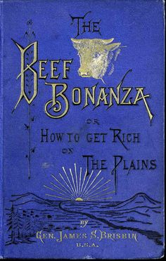 antique blue  Book Cover | Book cover design. Beef Bonznza, How To Get Rich On The Plains. Scan ...