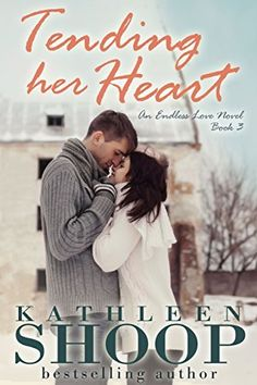 Tending Her Heart (Endless Love Series Book 3) by Kathleen Shoop, http://www.amazon.com/dp/B00OD6E2U6/ref=cm_sw_r_pi_dp_MeJQub1QTG994