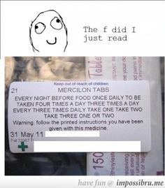 Sometimes this is how it feels when you read the directions - but these are the actually directions.  So. . . just how many of these mercilon tabs are really needed?