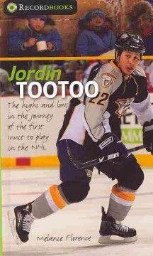 """08294b4fd Jordin Tootoo  The Highs and Lows in the Journey of the First Inuit to Play in  the NHL - mențiune de onoare în anul 2012 Categoria """"literatură pentru  școala ..."""