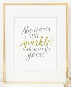 She Leaves A little Sparkle Wherever She Goes by raincityprints