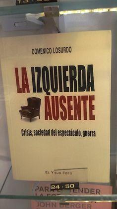 """""""La izquierda ausente"""" de Domenico Losurdo. El Viejo Topo."""