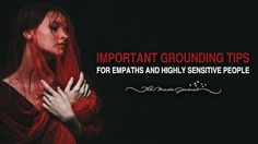 6 Important Grounding Tips For Empaths and Highly Sensitive People
