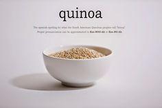 How to pronounce Quinoa.  The original pronunciation and the adopted one. http://goo.gl/lOjX7O
