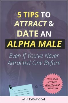 Dating Men | Dating For Women Over 30 | Dating Advice | Attract Men | Alpha Male | How to Date Men | How to Attract Men | Are you attracted to alpha males but not sure how to attract and date one? Click here to find out how!
