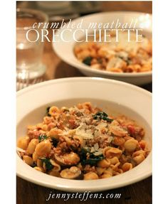 Orecchiette Pasta with Crumbled Meatballs in a Parmesan Tomato Sauce from Jenny Steffens Hobick