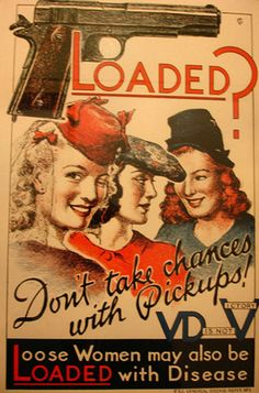 WWII poster aimed at soldiers: Loaded? Don't take chances with Pickups!