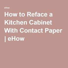 How To Reface A Kitchen Cabinet With Contact Paper Ehow