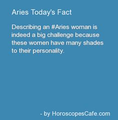 Aries woman has many shades of her personality