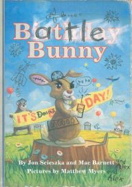 Battle Bunny by Jon Scieszka, Mac Barnett, Matt Myers | | 9781442446731 | Hardcover | Barnes & Noble