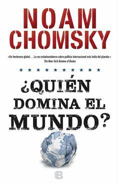 ¿Quién domina el mundo? / Noam Chomsky   Novedades de la Biblioteca de Turismo y Finanzas, Universidad de Sevilla   Scoop.it