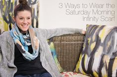 3 Ways to Wear the Saturday Morning Infinity Scarf