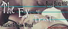 The Ex Trials Book Blitz @woodtop255 @BookEnthuPromo - http://roomwithbooks.com/the-ex-trials-book-blitz/