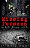 Free Kindle Book -   Missing Persons: How Did They Disappear? Inside The True Crime Files Of The Vanished (Missing People Book 1) Check more at http://www.free-kindle-books-4u.com/biographies-memoirsfree-missing-persons-how-did-they-disappear-inside-the-true-crime-files-of-the-vanished-missing-people-book-1/