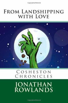 From Landshipping with Love: 4 (Cosheston Chronicles) by Jonathan Rowlands, http://www.amazon.co.uk/dp/1492286877/ref=cm_sw_r_pi_dp_wqljsb0ZA76VF www.jonathanrowlandsbooks.weebly.com NEW RELEASE