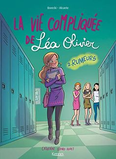 Buy La Vie compliquée de Léa Olivier Rumeurs - Version BD by Alcante, Catherine Girard Audet, Ludo Borecki and Read this Book on Kobo's Free Apps. Discover Kobo's Vast Collection of Ebooks and Audiobooks Today - Over 4 Million Titles! Blue Books, Got Books, Book Recommendations, Audiobooks, Ebooks, Novels, This Book, Family Guy, Comics