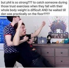 AmazingPhil & Danisnotonfire - Community - Google+//Yup, yup Phil is from the North. << LOOK AT HIS ARMS AND TELL ME HE ISN'T STRONG.