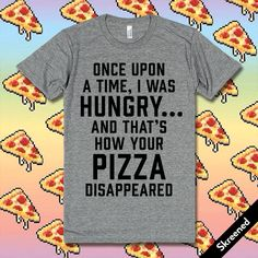 http://skreened.com/funfundesigns/that-s-how-your-pizza-disappeared