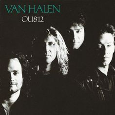 OU812 – Van Halen I don't care what anyone says, Sammy was the best lead.